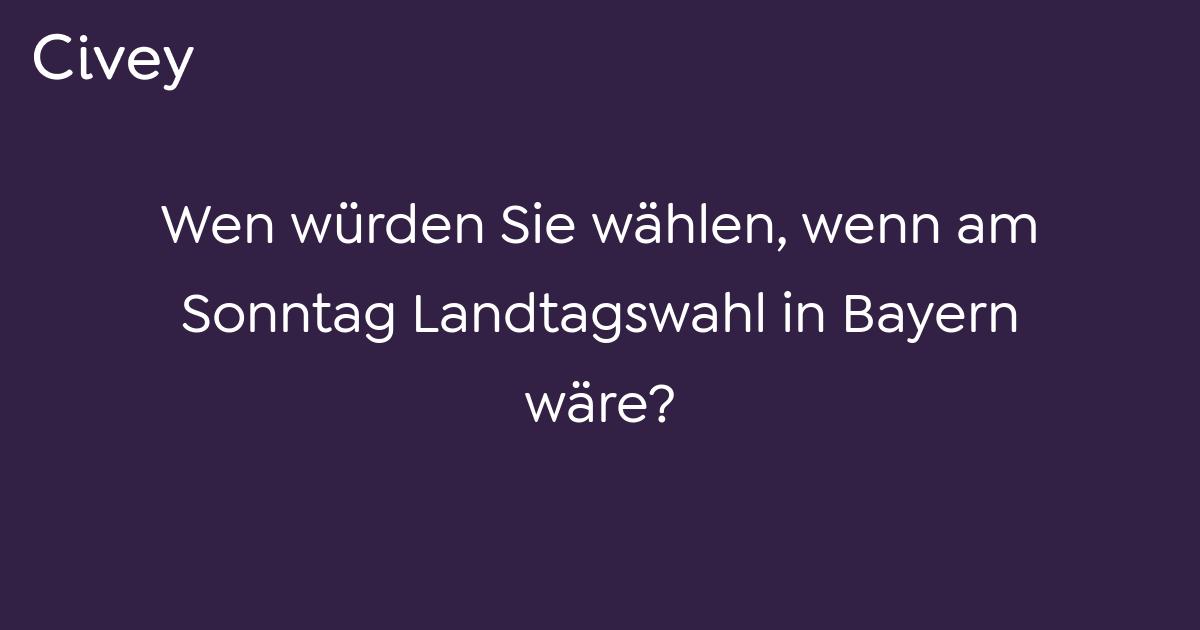 Wenn Am Sonntag Landtagswahl Wäre Bayern